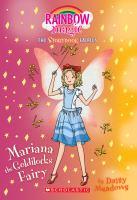 Imagen de portada para Mariana the Goldilocks fairy. bk. 2 : Rainbow magic. Storybook fairies series