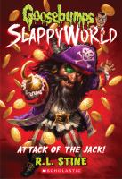 Cover image for Attack of the Jack! bk. 2 : Goosebumps Slappyworld series