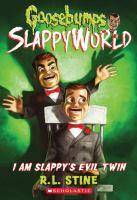 Cover image for I am Slappy's evil twin. bk. 3 : Goosebumps Slappyworld series
