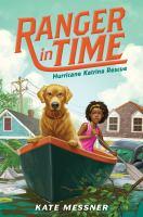 Cover image for Hurricane Katrina rescue. bk. 8 : Ranger in time series