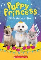 Cover image for Wish upon a star. bk. 3 : Puppy princess series