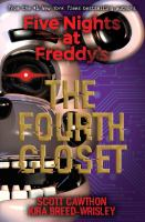 Cover image for The fourth closet. bk. 3 : Five nights at Freddy's series