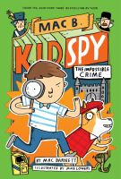 Cover image for The impossible crime. bk. 2 : Mac B. kid spy series