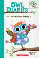 Cover image for The Wildwood Bakery. bk. 7 : Owl diaries series