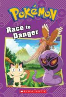 Cover image for Race to danger. bk. 13 : Pokémon series
