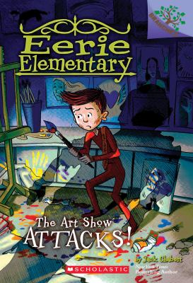 Cover image for The art show attacks! bk. 9 : Eerie Elementary series