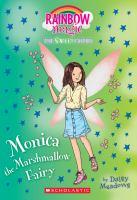 Cover image for Monica the marshmallow fairy. bk. 1 : Rainbow magic. The sweet fairies series