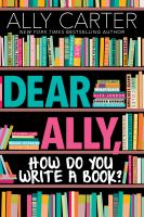 Cover image for Dear Ally, how do you write a book?