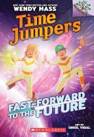 Cover image for Fast-forward to the future. bk. 3 : Time jumpers series