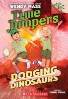 Cover image for Dodging dinosaurs. bk. 4 : Time jumpers series