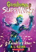 Cover image for It's alive! It's alive! bk. 7 : Goosebumps SlappyWorld series