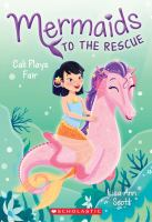 Cover image for Cali plays fair. bk. 3 : Mermaids to the rescue series