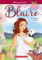Imagen de portada para Blaire. bk. 1 : American girl. Blaire series : Girl of the year 2019