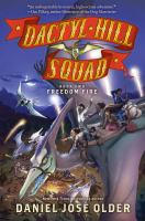 Cover image for Freedom fire. bk. 2 : Dactyl Hill Squad series