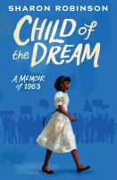 Cover image for Child of the dream : a memoir of 1963