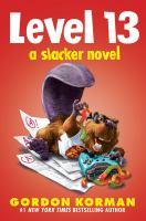 Cover image for Level 13 : a slacker novel