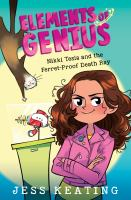 Cover image for Nikki Tesla and the ferret-proof death ray. bk. 1 : Elements of genius series