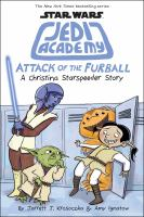 Cover image for Attack of the furball. a Christina Starspeeder story. bk. 8 : Star Wars. Jedi Academy series