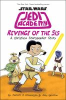 Cover image for Revenge of the sis. bk. 7 : a Christina Starspeeder story. Star Wars. Jedi Academy series