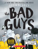 Cover image for The Bad Guys in the baddest day ever. bk. 10 : Bad Guys series