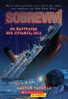 Imagen de portada para I survived the sinking of the Titanic, 1912 (Spanish) : I survived series