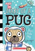 Cover image for Pug's snow day. bk. 2 : Diary of a pug series