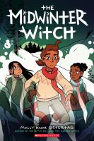 Cover image for The midwinter witch. bk. 3 [graphic novel] : Witch boy series