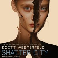 Cover image for Shatter city. bk. 2 [sound recording CD] : Impostors series