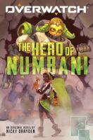 Cover image for The hero of Numbani. bk. 1 : Overwatch series