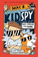 Imagen de portada para Mac B. kid spy. bk. 4 : Mac cracks the code. Mac B. kid spy series