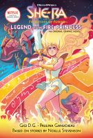 Cover image for She-Ra and the princesses of power [graphic novel] : Legend of the fire princess