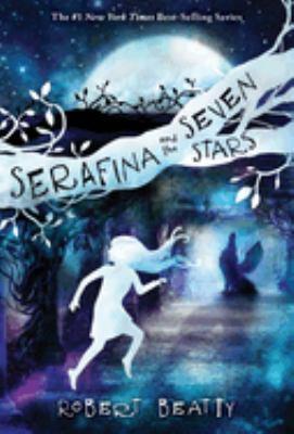 Cover image for Serafina and the seven stars. bk. 4 : Serafina series