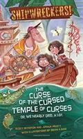 Imagen de portada para Shipwreckers! bk. 1 : The curse of the cursed temple of curses, or, we nearly died. A lot. Shipwreckers! series
