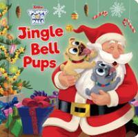 Imagen de portada para Jingle bell pups [board book]