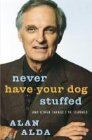 Cover image for Never have your dog stuffed : and other things I've learned
