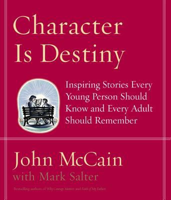 Cover image for Character is destiny : inspiring stories every young person should know and every adult should remember