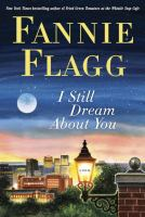 Cover image for I still dream about you : a novel