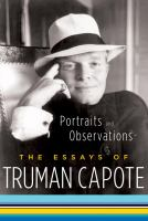 Cover image for Portraits and observations : the essays of Truman Capote.
