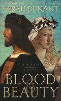 Cover image for Blood & beauty : the Borgias : a novel
