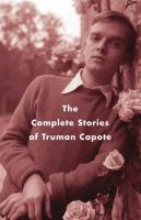 Cover image for The complete stories of Truman Capote