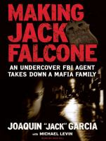 Cover image for Making Jack Falcone an undercover FBI agent takes down a Mafia family