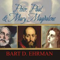 Cover image for Peter, Paul, and Mary Magdalene the followers of Jesus in history and legend