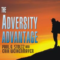 Cover image for The adversity advantage turning everyday struggles into everyday greatness