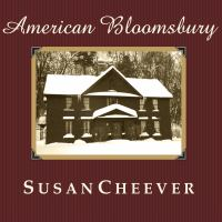 Cover image for American Bloomsbury [Louisa May Alcott, Ralph Waldo Emerson, Margaret Fuller, Nathaniel Hawthorne, and Henry David Thoreau : their lives, their loves, their work]