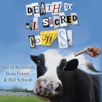 Cover image for Death to all sacred cows how successful business people put the old rules out to pasture