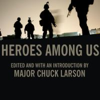 Cover image for Heroes among us firsthand accounts of combat from America's most decorated warriors in Iraq and Afghanistan