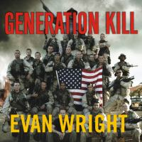 Cover image for Generation kill Devil Dogs, Iceman, Captain America, and the new face of the American war