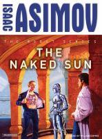 Imagen de portada para The naked sun. bk. 2 Robot series