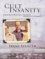 Cover image for Cult insanity [a memoir of polygamy, prophets, and blood atonement]