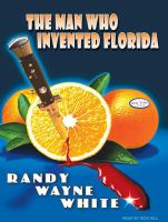 Imagen de portada para The man who invented Florida. bk. 3 Doc Ford series